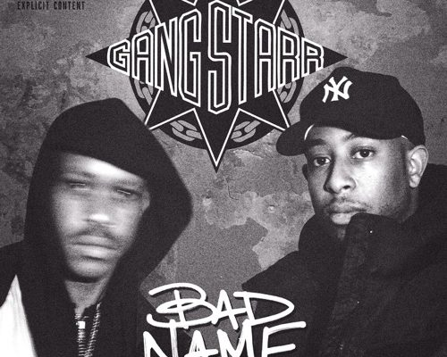 GANG STARR - BAD NAME