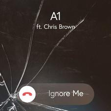 A1 - Ignore Me (feat. Chris Brown)