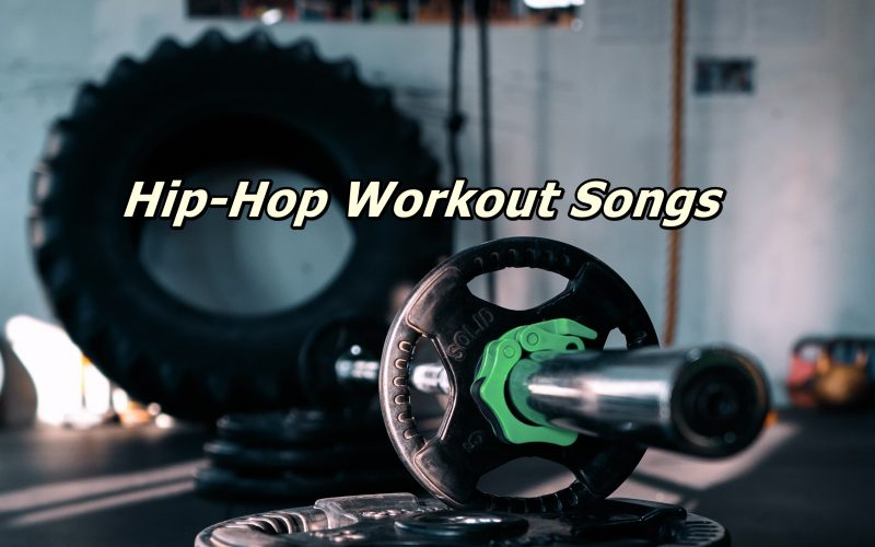 hip hop workout songs