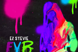 EZ Stevie – FYB (Feat. Tory Lanez & Davido) || NEW HIP HOP SONGS