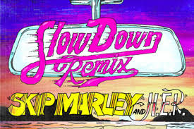 Skip Marley – Slow Down (Remix) (Feat. Wale & H.E.R) || NEW HIP HOP SONGS