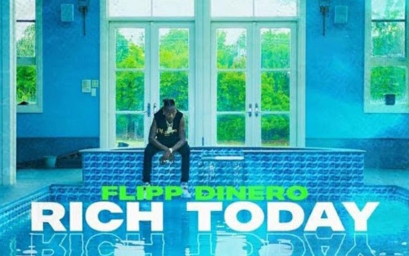 Rich Today by Flipp Dinero