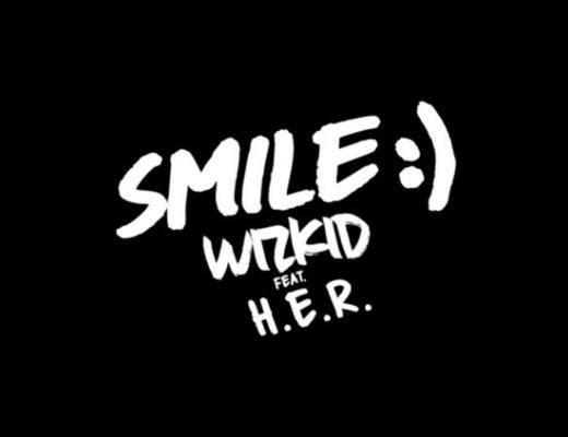 WizKid – Smile (Feat. H.E.R.) || NEW HIP HOP SONGS