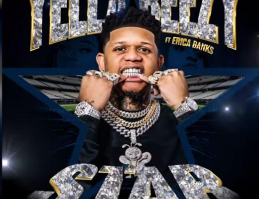 Yella Beezy - Star (FEAT. Erica Banks) NEW HIP HOP SONGS