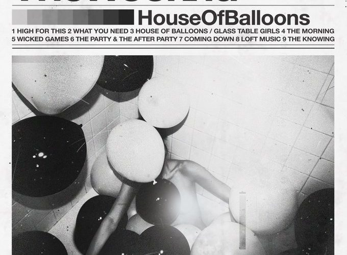 The Weeknd House Of Balloons To Release In Its Original Form LATEST HIP HOP NEWS AND RUMOURS